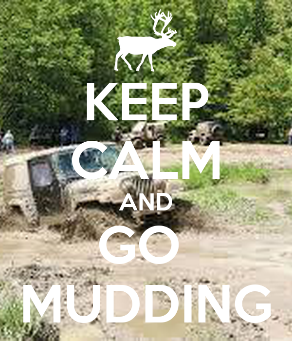 keep-calm-and-go-mudding-33.png