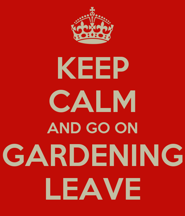 Image result for Going On Gardening Leave Picture