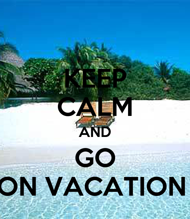 Go Travel Vacations: KEEP CALM AND GO ON VACATION Poster