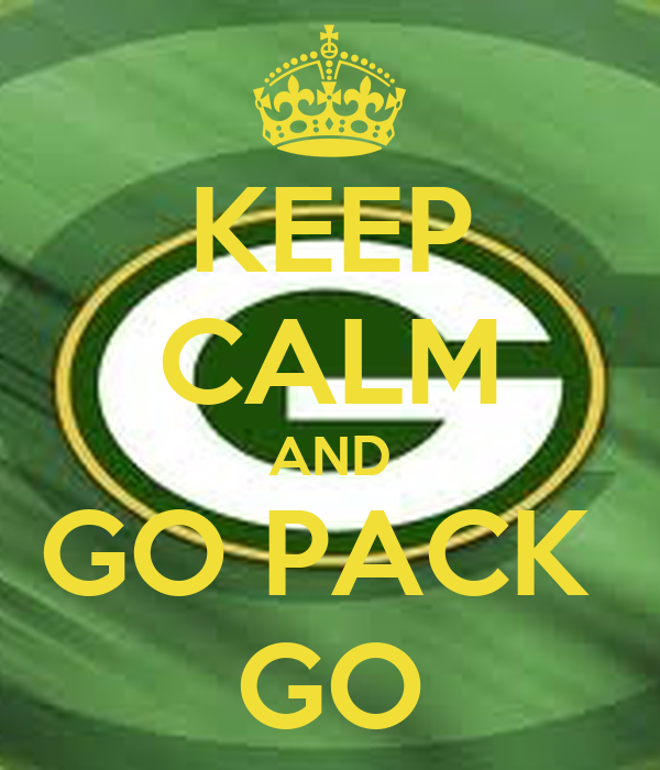 KEEP CALM AND GO PACK GO - KEEP CALM AND CARRY ON Image ...