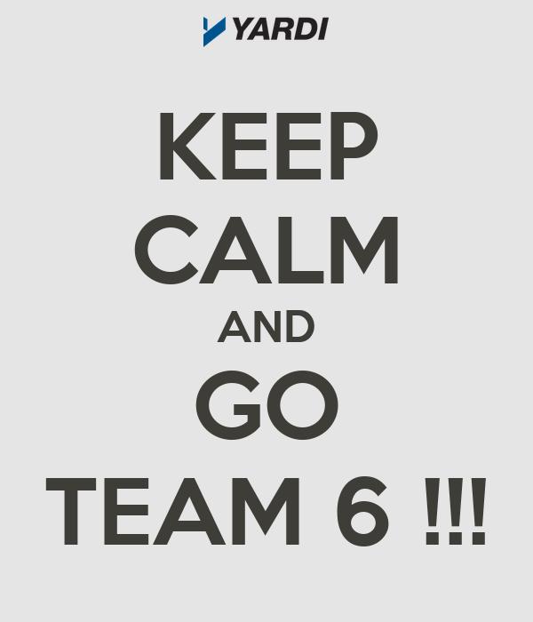 keep calm and go team 6 poster ionut keep calm o matic