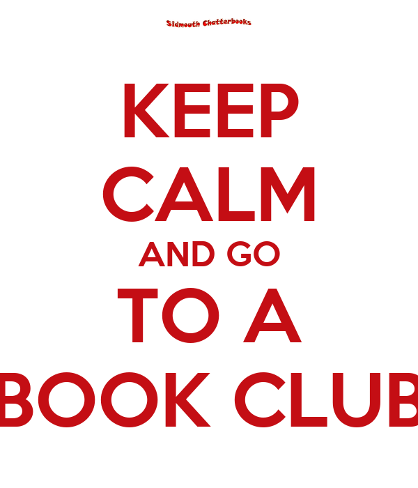Keep calm and go to a book club poster ghh keep calm o matic