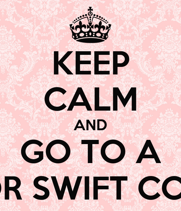 KEEP CALM AND GO TO A TAYLOR SWIFT CONCERT Poster | alica | Keep