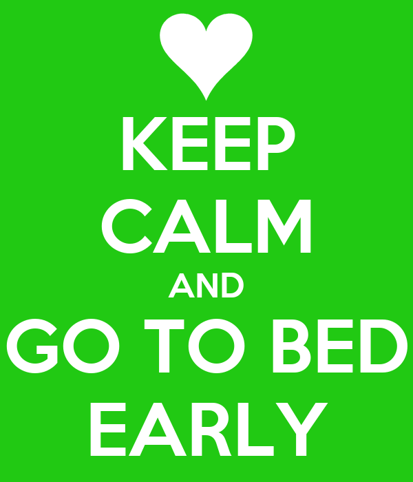 keep calm and go to bed early poster meng keep calm o. Black Bedroom Furniture Sets. Home Design Ideas