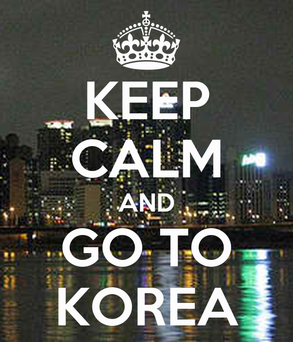 Image result for keep calm and go to korea