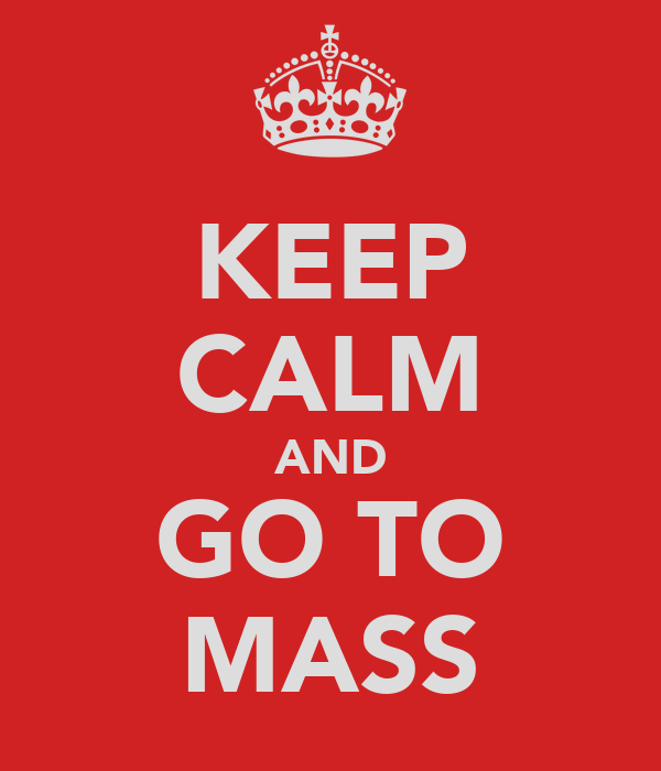 Image result for keep calm and go to mass