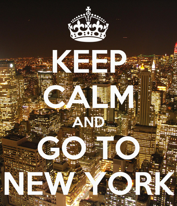 Travel New York Quotes: KEEP CALM AND GO TO NEW YORK Poster