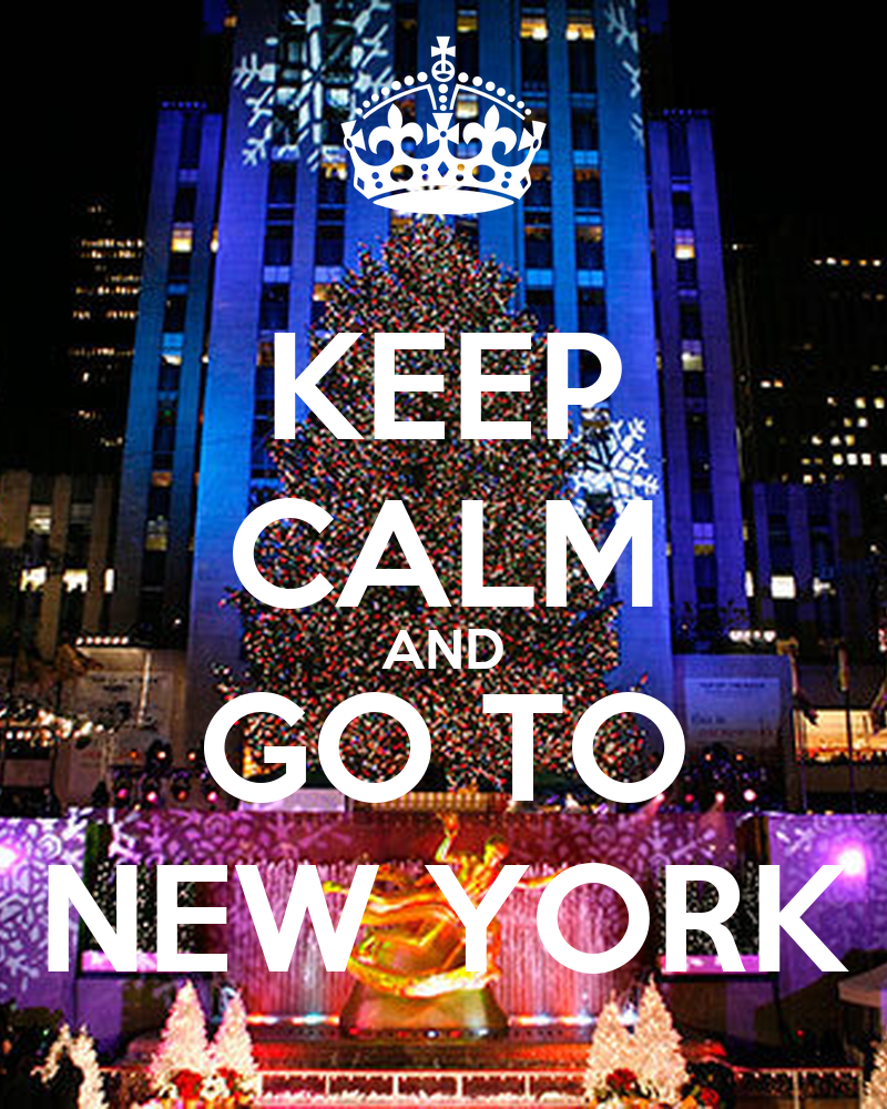 KEEP CALM AND GO TO NEW YORK Poster