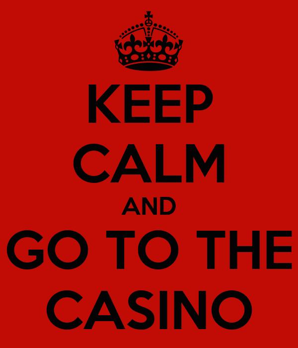 go to the casino