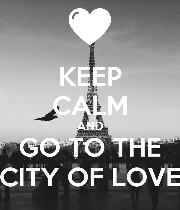 keep calm and go to the city of love poster andre keep calm o matic. Black Bedroom Furniture Sets. Home Design Ideas