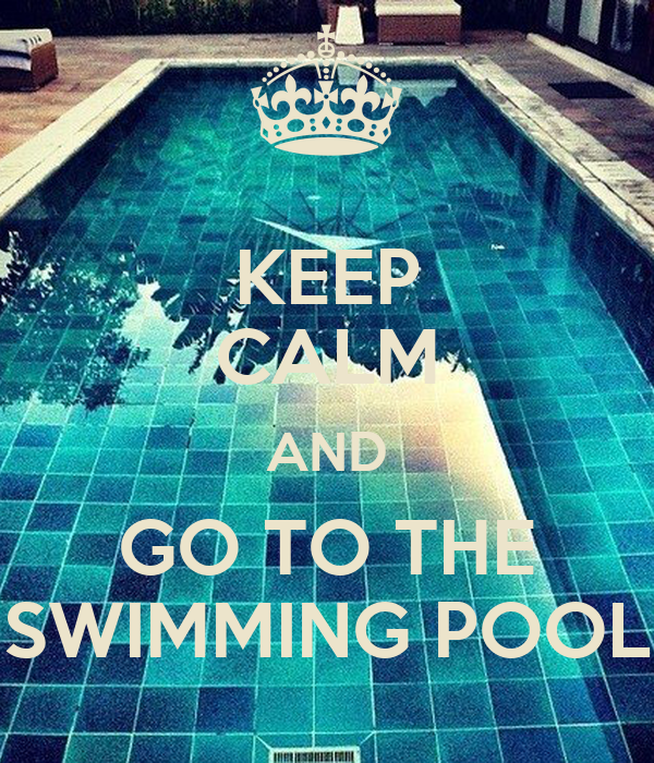 Keep calm and go to the swimming pool poster katarzyna for Swimming pool quotes