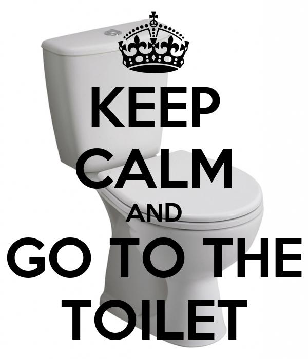 . KEEP CALM AND GO TO THE TOILET Poster   Kiku    Keep Calm o Matic