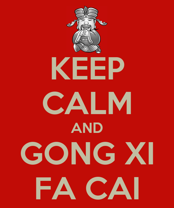 KEEP CALM AND GONG XI FA CAI Poster | yl | Keep Calm-o-Matic