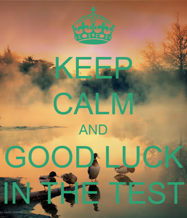 Keep Calm And Good Luck In The Test Poster Adrian Ochoa