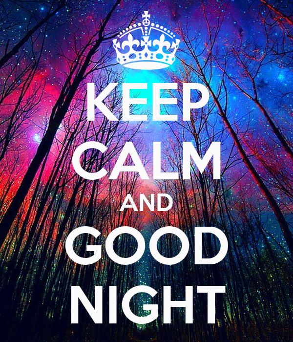 KEEP CALM AND GOOD NIGHT Poster | lol | Keep Calm-o-Matic