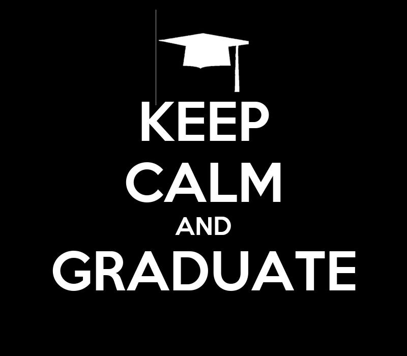 http://sd.keepcalm-o-matic.co.uk/i/keep-calm-and-graduate-248.png