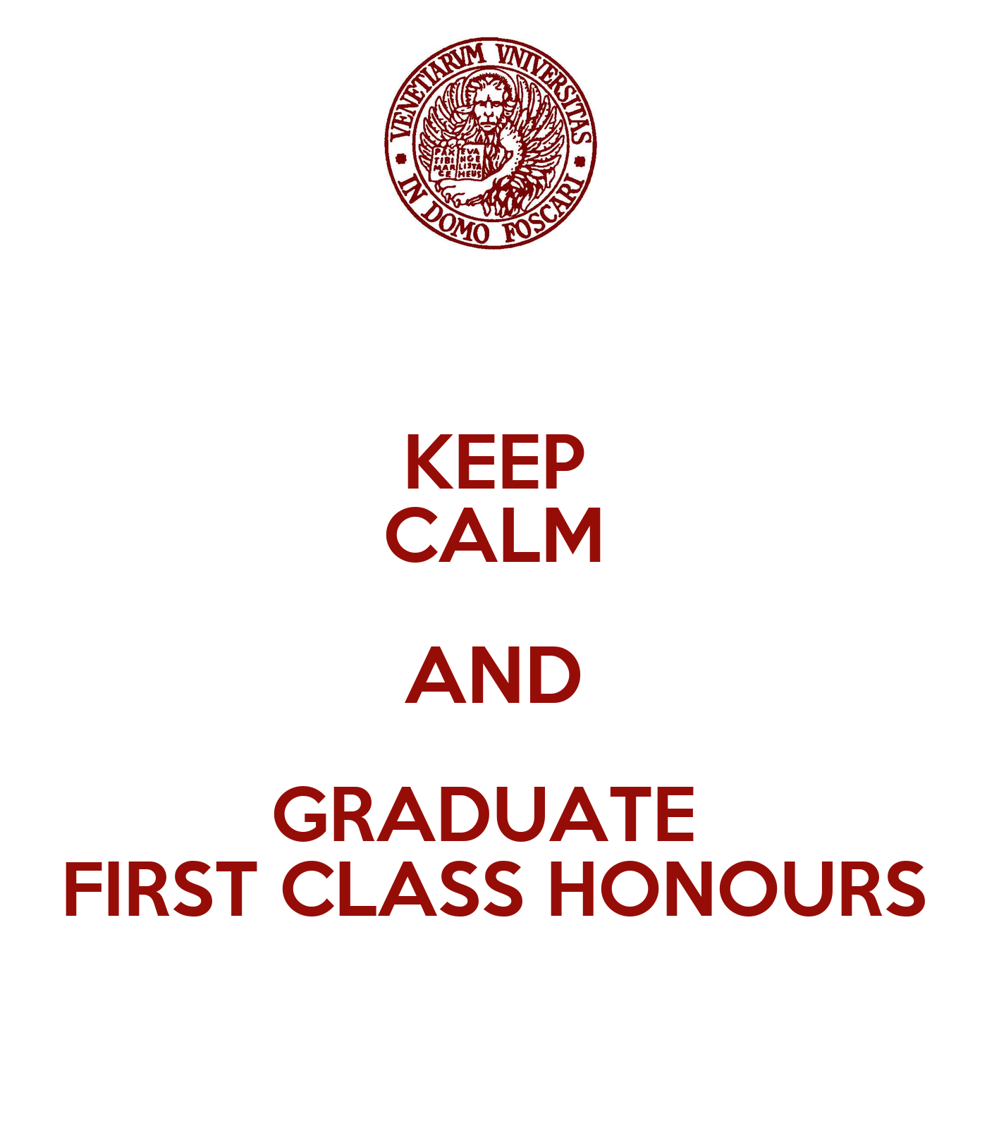 keep calm and graduate first class honours poster
