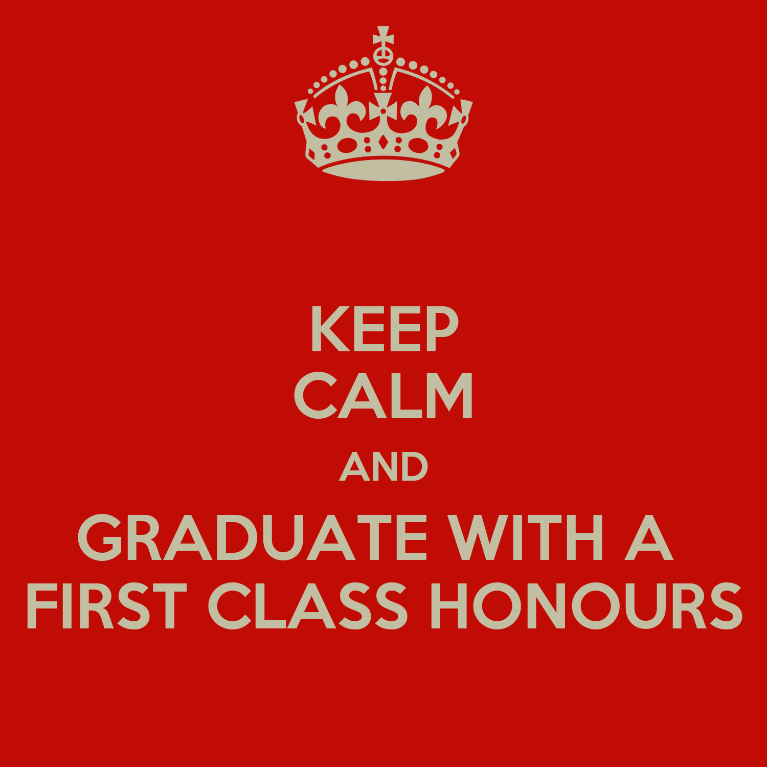 dissertation kingston university olivia carpenter llb law first keep calm and graduate a first class honours poster hasitha