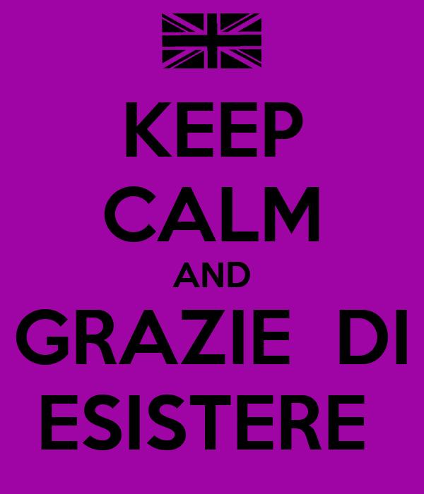 Keep calm and grazie di esistere poster kickboxpassion for Immagini di keep calm