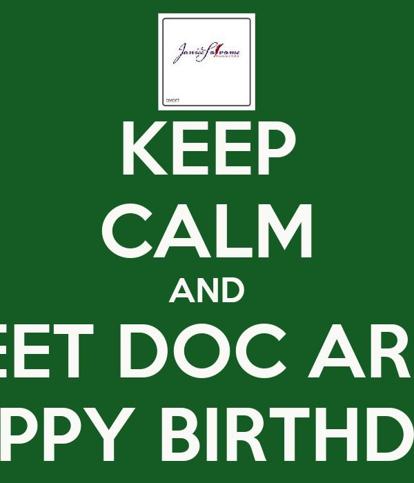 happy birthday doc KEEP CALM AND GREET DOC ARNEL HAPPY BIRTHDAY Poster | JOANN | Keep  happy birthday doc