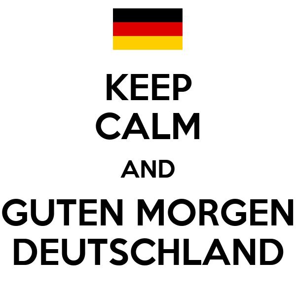 Keep Calm And Guten Morgen Deutschland Poster Maria Keep