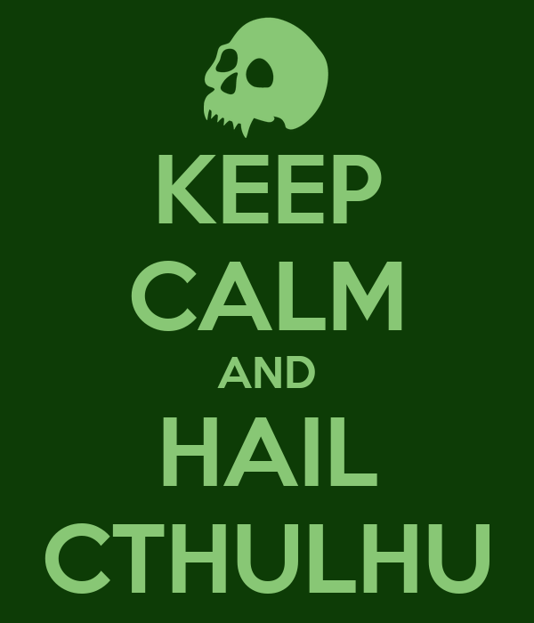 keep-calm-and-hail-cthulhu.png