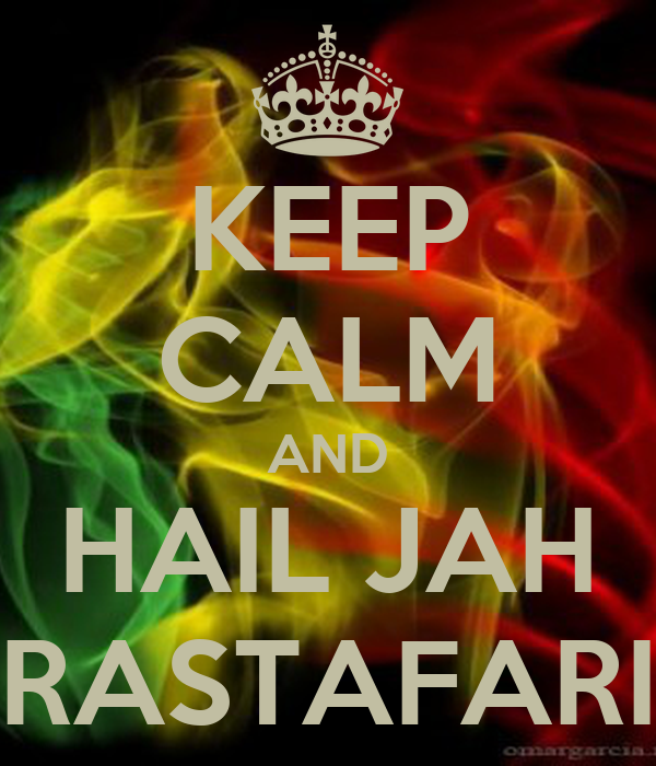 Jah Rastafari Quotes: KEEP CALM AND HAIL JAH RASTAFARI Poster