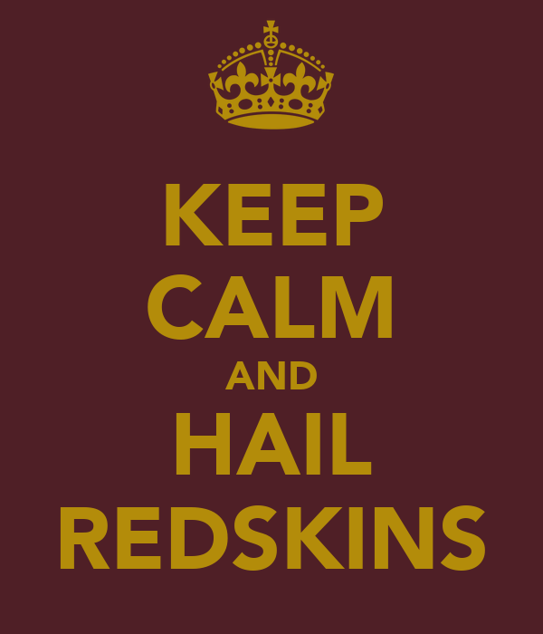 Keep calm and hail redskins poster zack keep calm o matic for Hail yeah redskins shirt