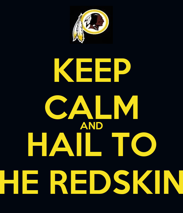 Keep calm and hail to the redskins poster t keep calm for Hail yeah redskins shirt