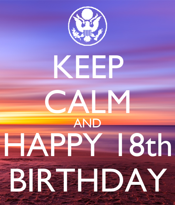 KEEP CALM AND HAPPY 18th BIRTHDAY Poster