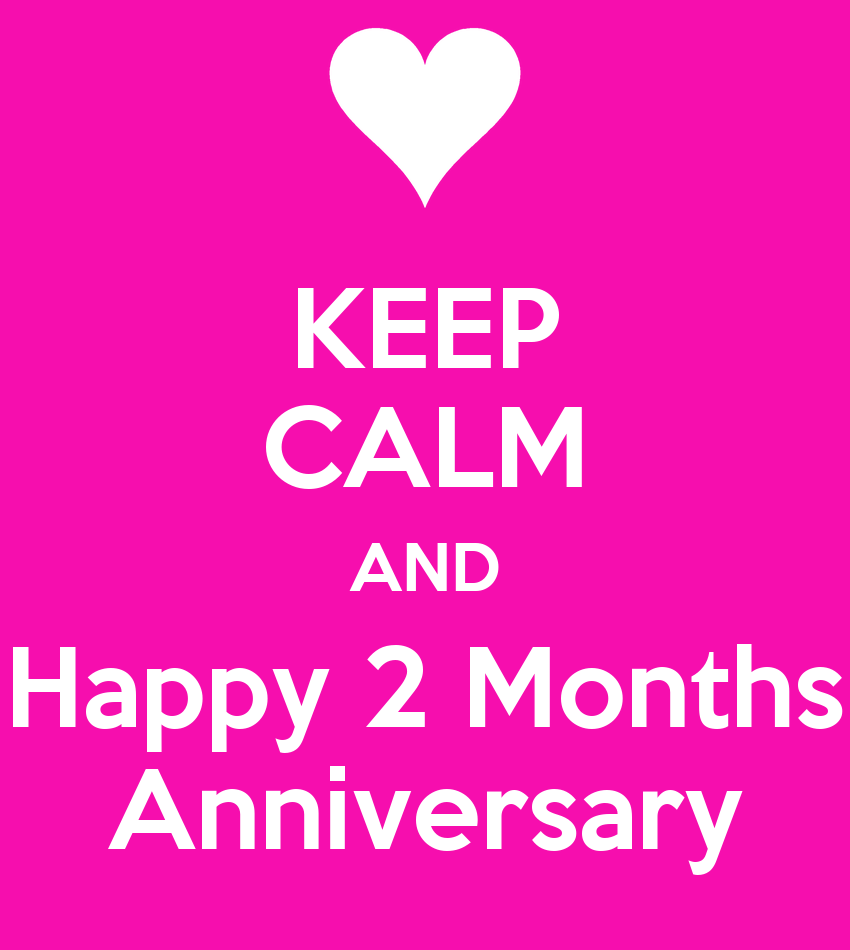 Keep calm and happy 2 month anniversary poster images frompo