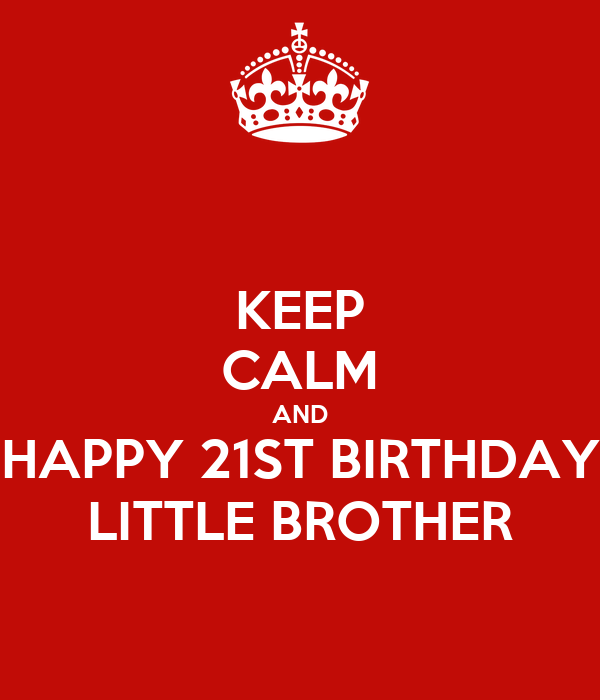 KEEP CALM AND HAPPY 21...