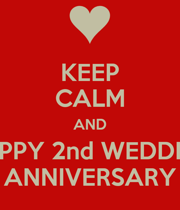 keep calm and happy 2nd wedding anniversary poster a