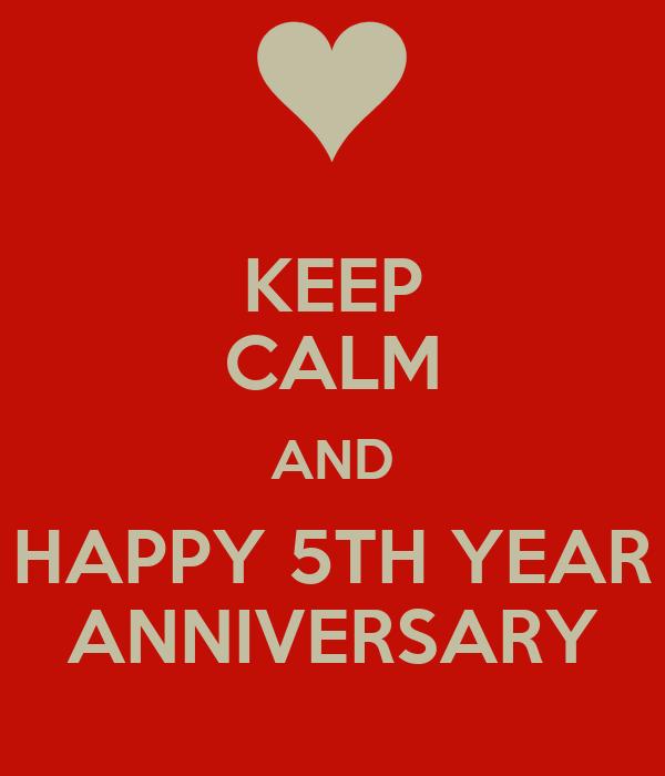 5th Year Anniversary: KEEP CALM AND HAPPY 5TH YEAR ANNIVERSARY
