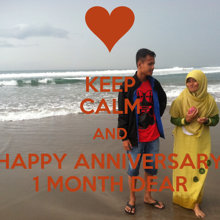 Keep calm and happy anniversary month dear