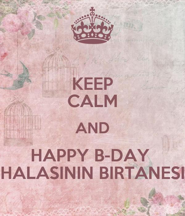 keep calm and happy b day halasinin birtanesi 1 png