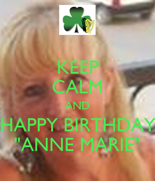 "KEEP CALM AND HAPPY BIRTHDAY ""ANNE MARIE"" Poster"