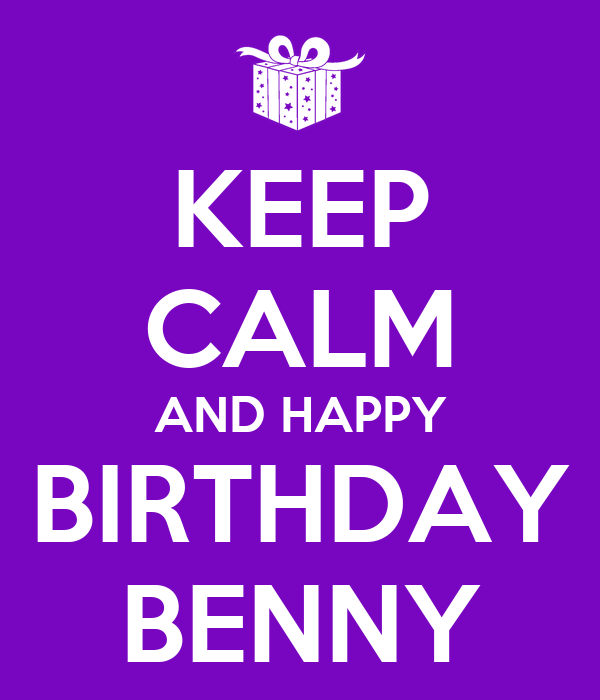 keep-calm-and-happy-birthday-benny.png