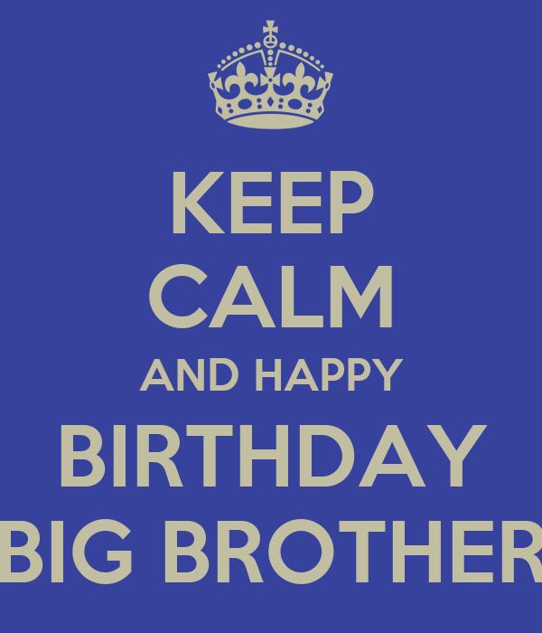 Happy Birthday To My Big Brother Quotes: Quotes About Big Brothers. QuotesGram