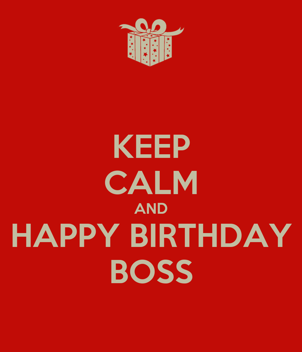 KEEP CALM AND HAPPY BIRTHDAY BOSS Poster