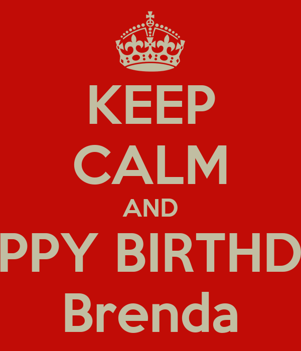 Keep Calm And Happy Birthday Brenda Poster Tanya Keep
