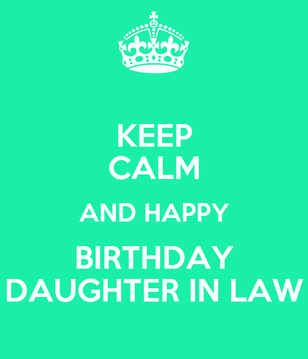 KEEP CALM AND HAPPY BIRTHDAY DAUGHTER IN LAW Poster