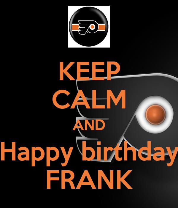 keep calm and happy birthday frank