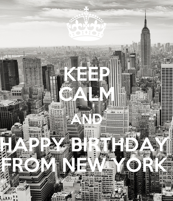 KEEP CALM AND HAPPY BIRTHDAY FROM NEW YORK Poster