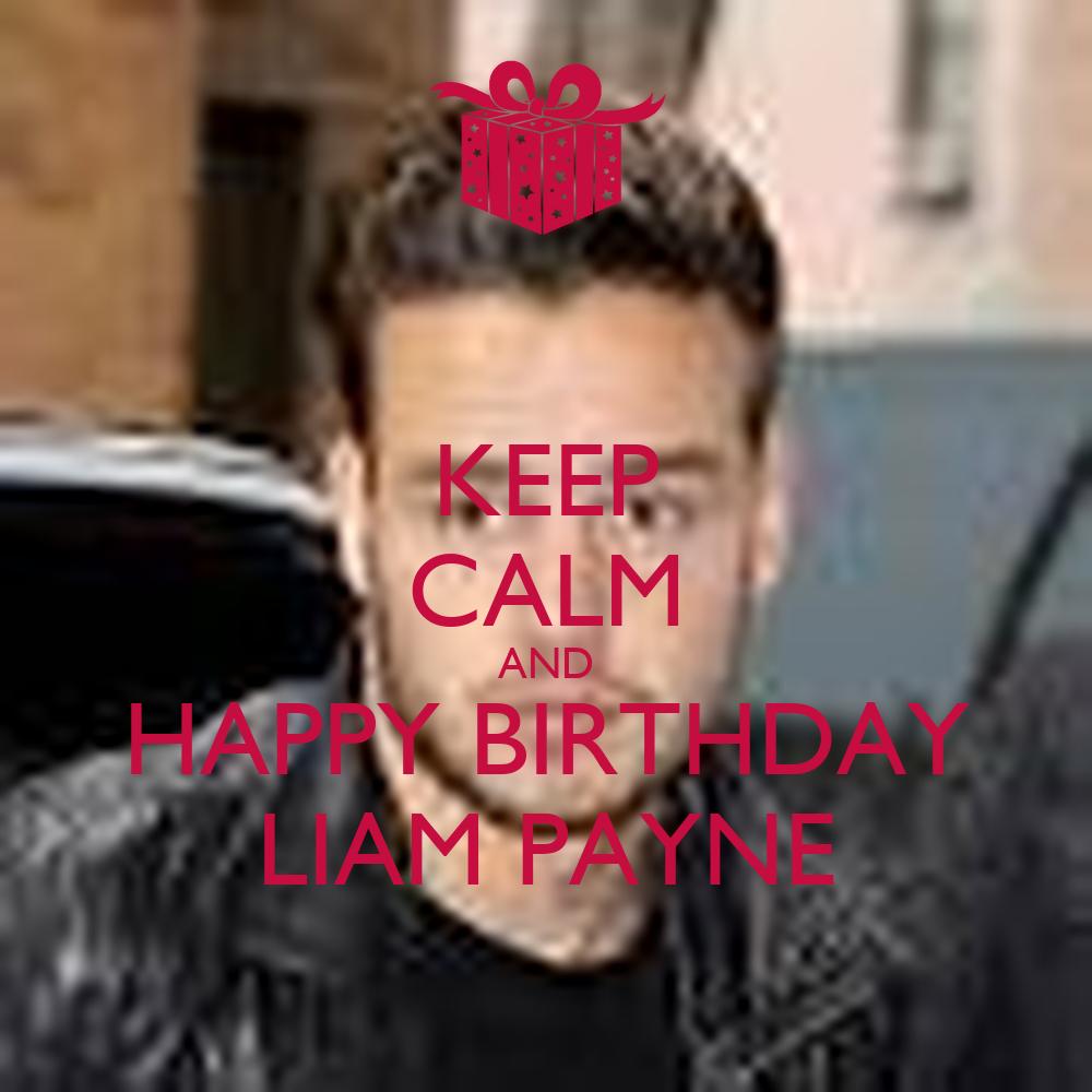 KEEP CALM AND HAPPY BIRTHDAY LIAM PAYNE - KEEP CALM AND ...
