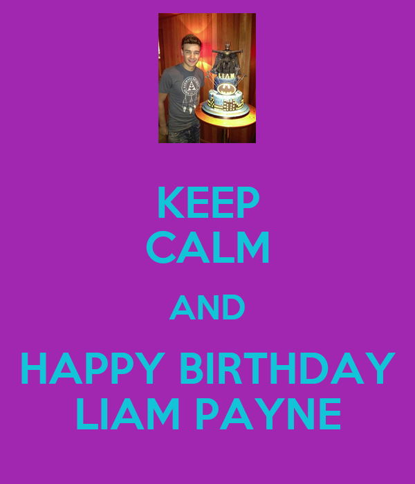 KEEP CALM AND HAPPY BIRTHDAY LIAM PAYNE Poster | Katelyn ...