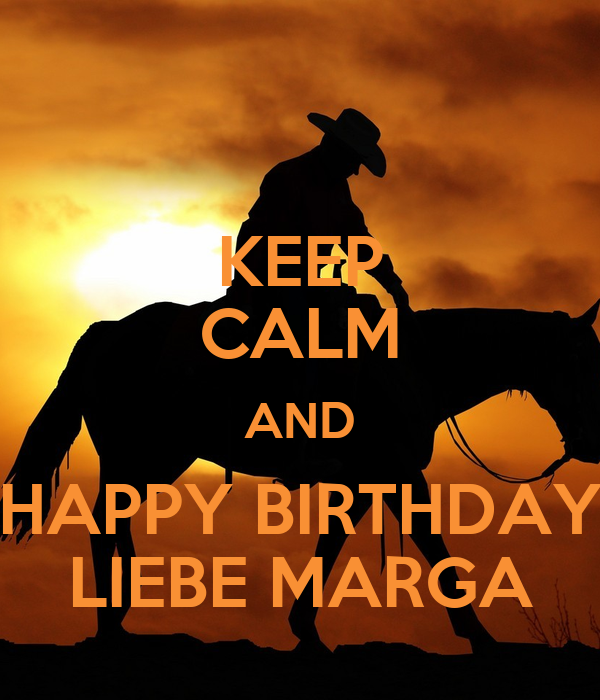 keep calm and happy birthday liebe marga keep calm and. Black Bedroom Furniture Sets. Home Design Ideas
