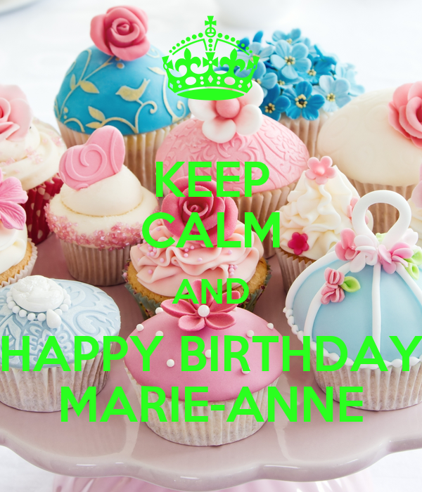 KEEP CALM AND HAPPY BIRTHDAY MARIE-ANNE Poster