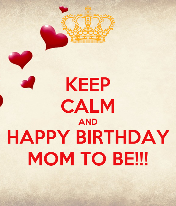 keep calm and happy birthday mom to be poster sara