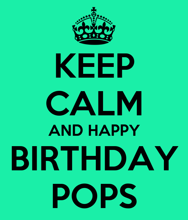 KEEP CALM AND HAPPY BIRTHDAY POPS Poster